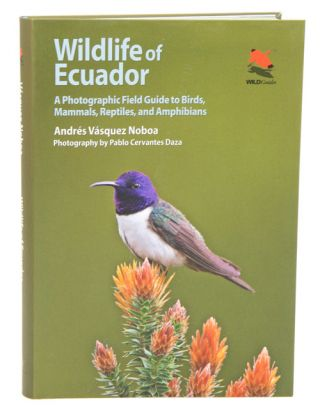 Wildlife of Ecuador: a photographic field guide to birds, mammals, reptiles and amphibians