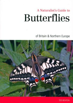 A naturalist's guide to the butterflies of Great Britain and Northern Europe. Ted Benton