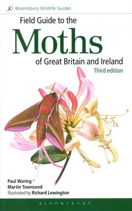 Field guide to the moths of Great Britain and Ireland. Paul Waring, Martin Townsend, Richard...