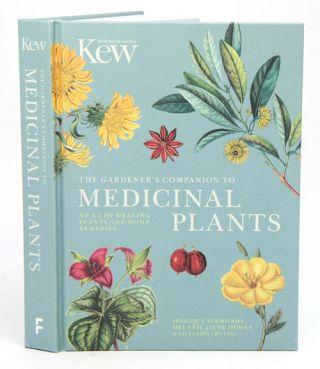 The gardener's companion to medicinal plants: an A-Z of healing plants and home remedies. Monique...