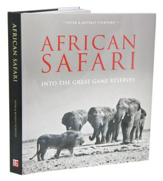 African safari: into the great game reserves. Peter Pickford, Beverly Pickford.