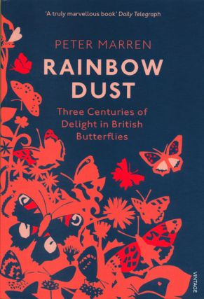 Rainbow dust: three centuries of delight in British butterflies. Peter Marren