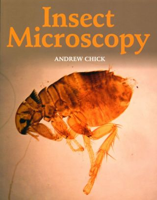 Insect microscopy. Andrew Chick