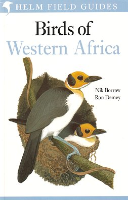 Field guide to the birds of Western Africa. Nik Borrow, Ron Demey.