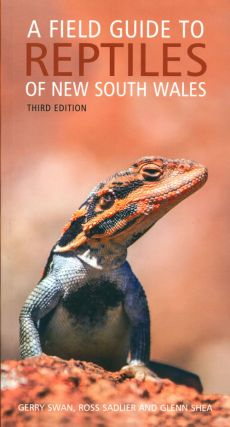 A field guide to reptiles of New South Wales. Gerry Swan, Ross Sadlier, Glenn Shea.