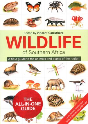 Wildlife of South Africa: a field guide to the animals and plants of the region. Vincent Carruthers.