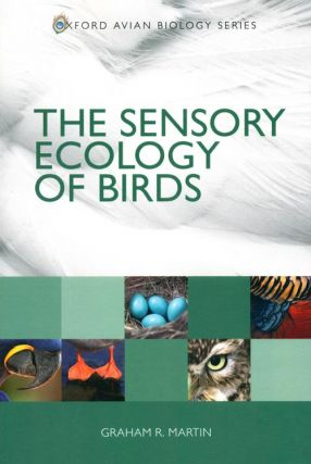 The sensory ecology of birds. Graham R. Martin.