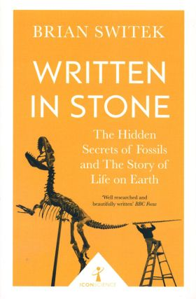 Written in stone: the hidden secrets of fossils and the story of life on earth. Brian Switek
