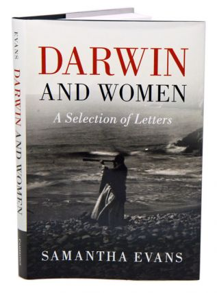 Darwin and women: a selection of letters. Charles Darwin, Samantha Evans.