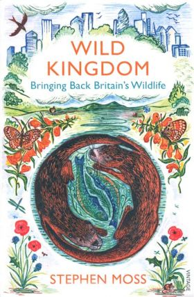 Wild kingdom: bringing back Britain's wildlife.