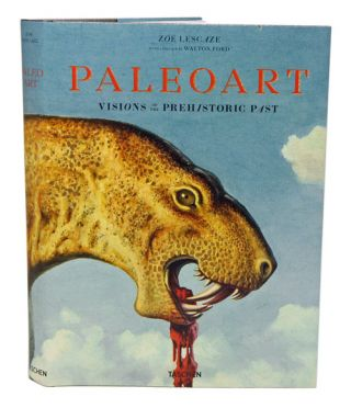 Paleoart: visions of the prehistoric past, 1830-1980. Zoe Lescaze, Walton Ford