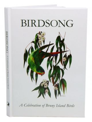 Birdsong: a celebration of Bruny Island birds. Anne Morgan.