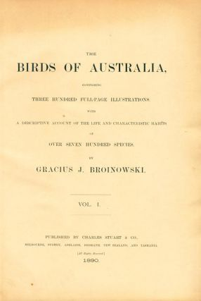 The birds of Australia, comprising three hundred full-page illustrations with a descriptive account of the life and characteristic habits of over seven hundred species.