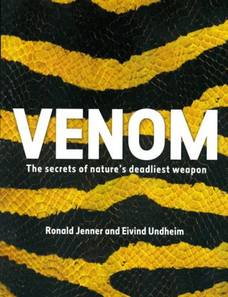 Venom: the secrets of nature's deadliest weapon. Ronald Jenner, Eivind Undheim