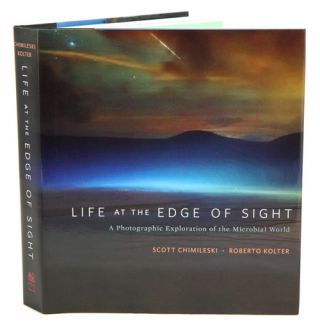 Life at the edge of sight: a photographic exploration of the microbial world. Scott Chimileski,...