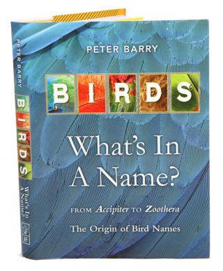 Birds: what's in a name. Peter Barry.