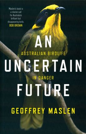 An uncertain future: Australian birdlife in danger.