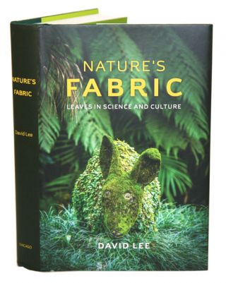 Nature's fabric: leaves in science and culture. David Lee.