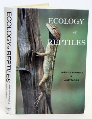 Ecology of reptiles. Harold Heatwole, Janet Taylor