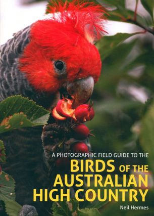 A photographic field guide to the birds of the Australian high country. Neil Hermes