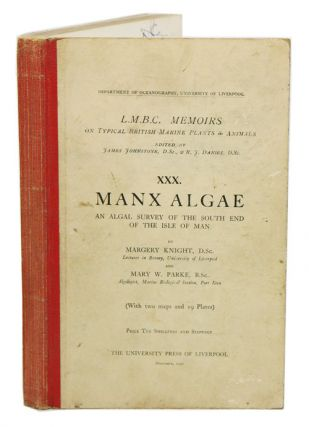 Manx algae: an algal survey of the south end of the isle of Man. Margaret Knight, Mary W. Parke