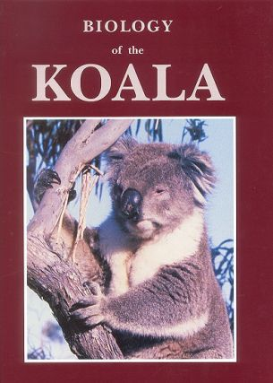 Biology of the Koala. A. K. Lee.
