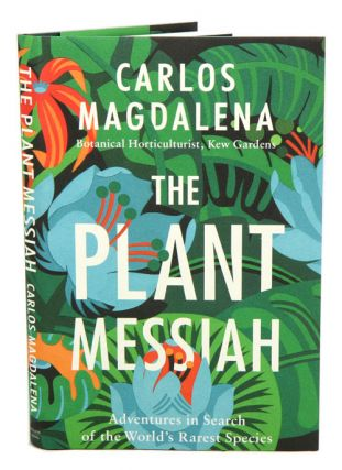 Plant messiah: adventures in search of the world's rarest species. Carlos Magdalena.