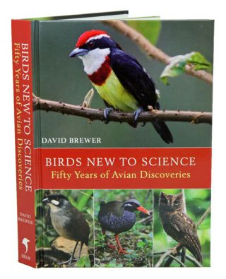 Birds new to science: fifty years of avian discoveries. David Brewer