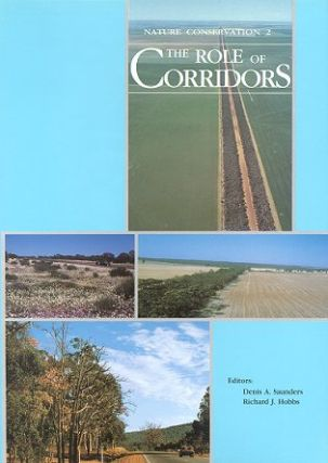 Nature conservation [volume two]: the role of corridors. Denis A. Saunders, Richard J. Hobbs