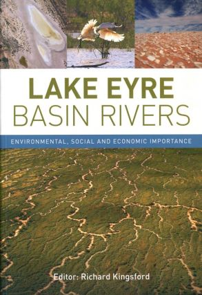 Lake Eyre Basin Rivers: environmental, social and economic importance.