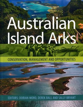 Australian island arks: conservation, management and opportunities.