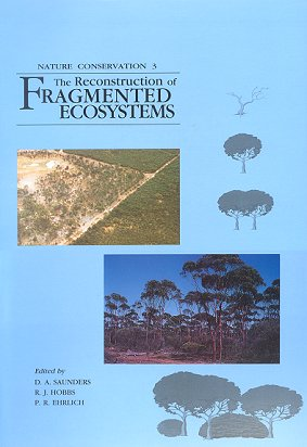 Nature conservation, [volume three]: the reconstruction of fragmented ecosystems. D. A. Saunders