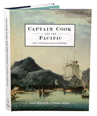 Captain Cook and the Pacific: art, exploration and empire. John McAleer, Nigel Rigby.