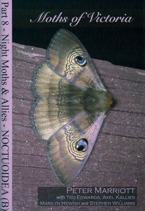 Moths of Victoria: part eight, Night moths and allies Noctuoidea (B).