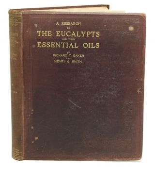 A research on the eucalypts especially in regard to their essential oils. Richard T. Baker, Henry...