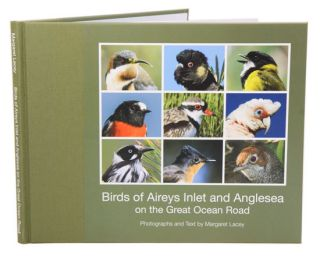 Birds of Aireys Inlet and Anglesea on the Great Ocean Road. Margaret Lacey.