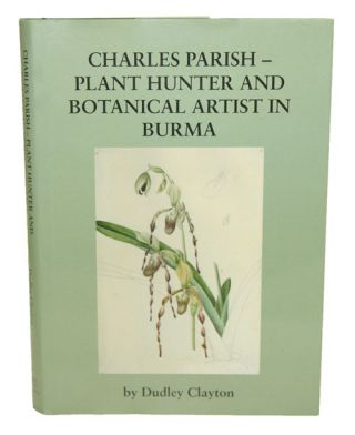 Charles Parish: plant hunter and botanical artist in Burma.