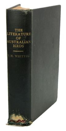 The literature of Australian birds: a history and bibliography of Australian ornithology. Hubert...