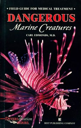 Field guide for medical treatment: Dangerous marine creatures. Carl Edmonds.