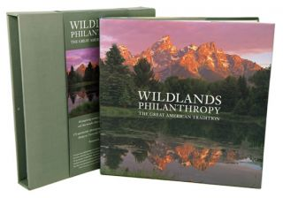 Wildlands philanthropy: the great American tradition. Tom Butler