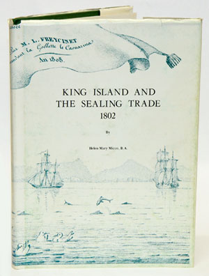 King Island and the sealing trade, 1802. Helen Mary Micco.