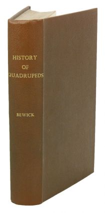 A general history of quadrupeds: the figures engraved on wood. Thomas Bewick