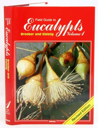 Field guide to eucalypts, volume one: South-eastern Australia. M. I. H. Brooker, D. A. Kleinig