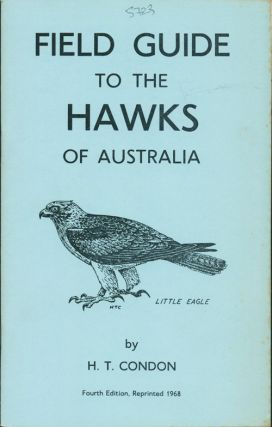 Field guide to the hawks of Australia. H. T. Condon.