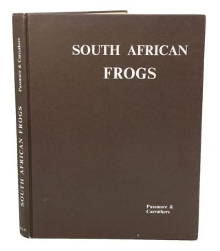 South African frogs. Neville Passmore, Vincent Carruthers