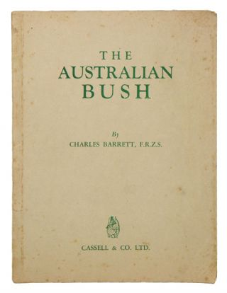 The Australian bush. Charles Barrett