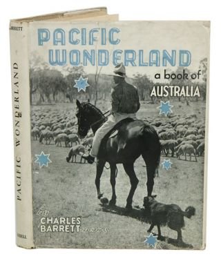 Pacific wonderland: a book of Australia. Charles Barrett.
