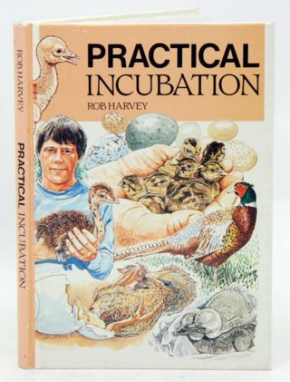Practical incubation. Rob Harvey.