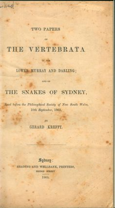 Two papers on the vertebrata of the Lower Murray and Darling; and on snakes observed in the neighbourhood of Sydney.