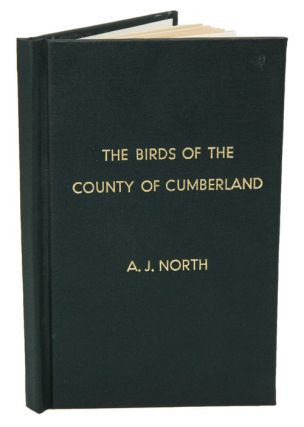 The birds of the county of Cumberland. Alfred J. North.